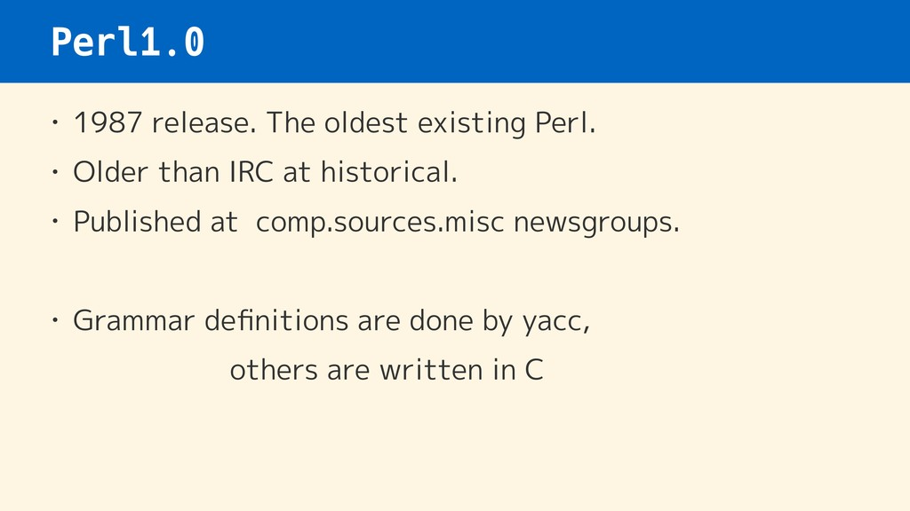 Perl1.0 • 1987 release. The oldest existing Per...