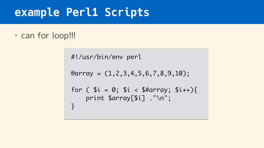 example Perl1 Scripts • can for loop!!! #!/usr/...