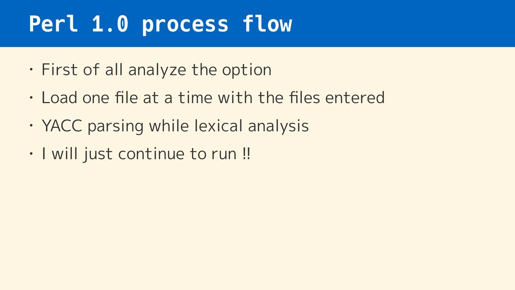 Perl 1.0 process flow • First of all analyze th...