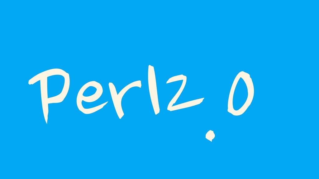 Perl2.0