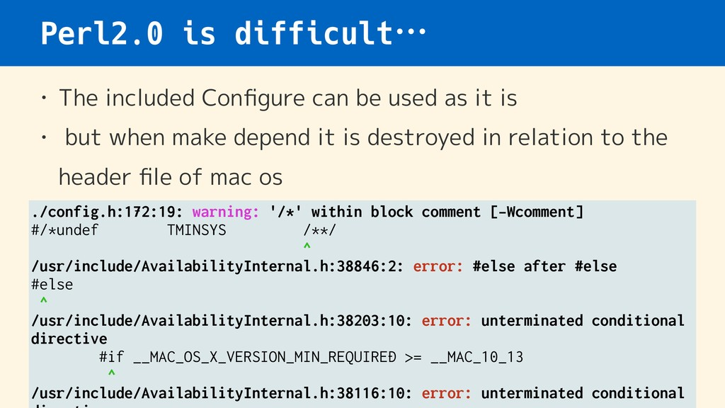 Perl2.0 is difficult… • The included Configure c...