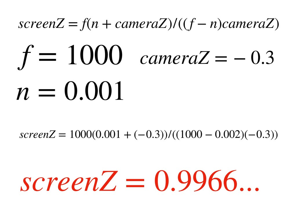 screenZ = f(n + cameraZ)/((f − n)cameraZ) scree...