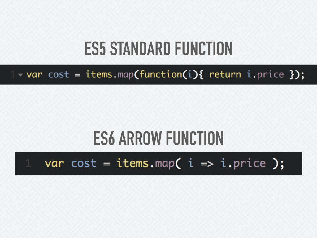 ES6 ARROW FUNCTION ES5 STANDARD FUNCTION