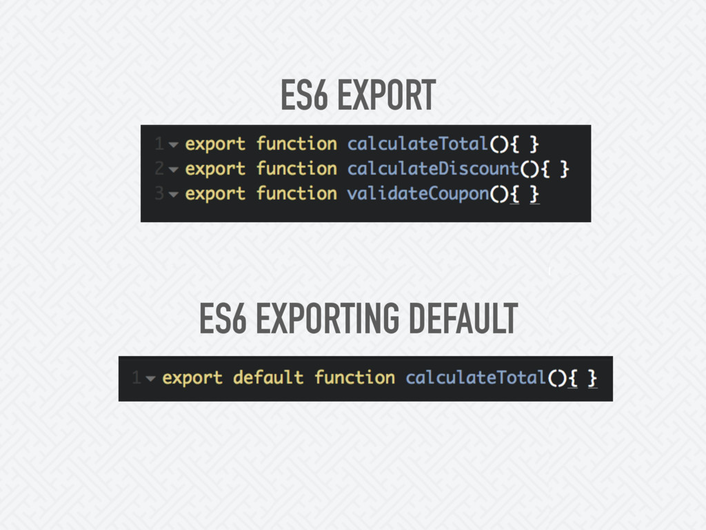ES6 EXPORT ES6 EXPORTING DEFAULT