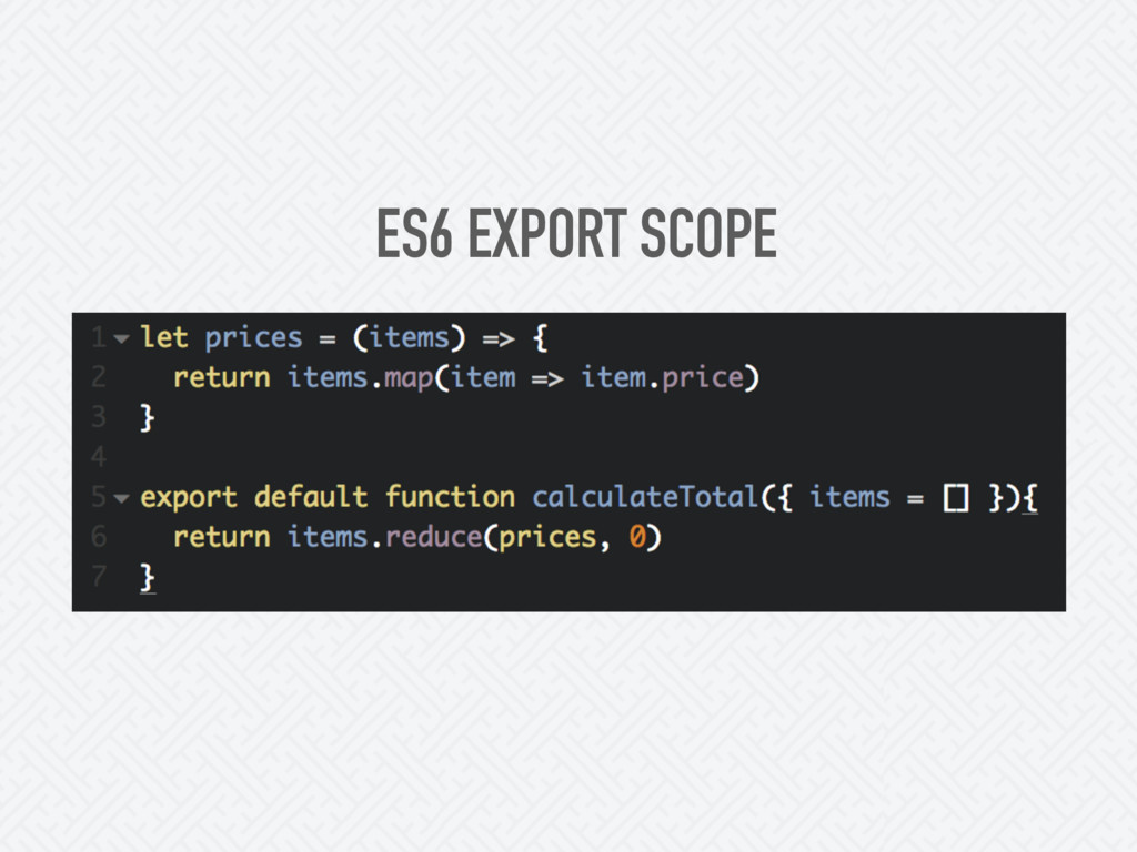 ES6 EXPORT SCOPE