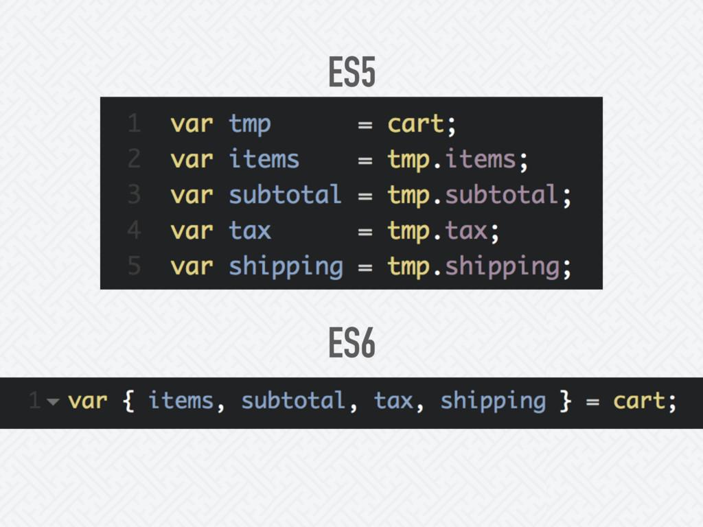 ES5 ES6