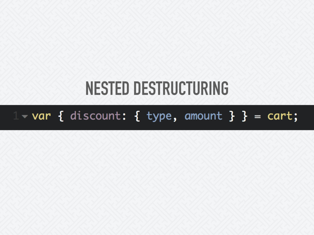 NESTED DESTRUCTURING