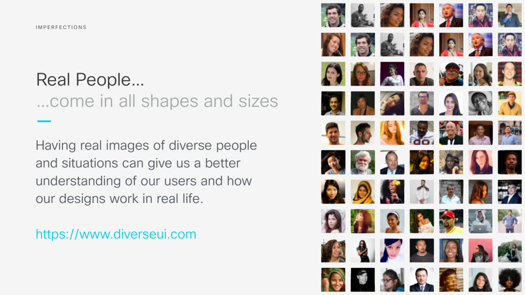 Real People… Having real images of diverse peop...