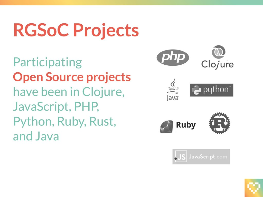 Participating Open Source projects have been in...