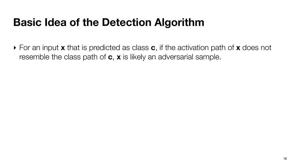 Basic Idea of the Detection Algorithm 18 ‣ For ...