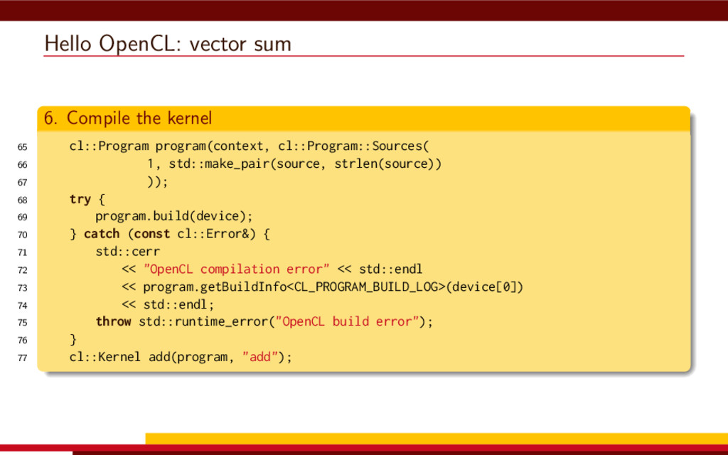 Hello OpenCL: vector sum 6. Compile the kernel ...