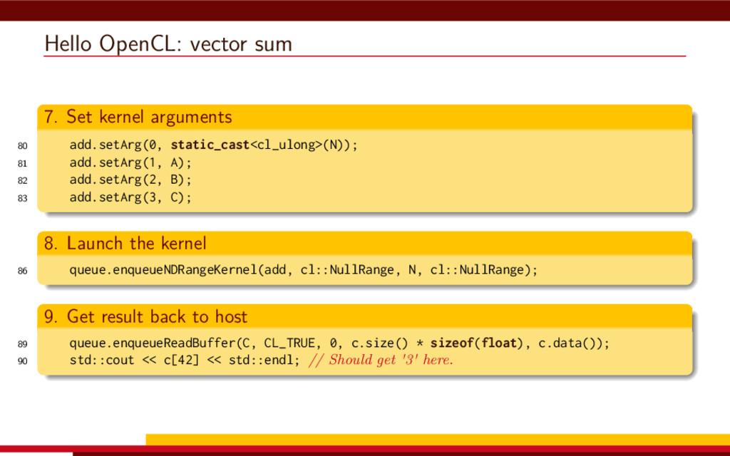 Hello OpenCL: vector sum 7. Set kernel argument...