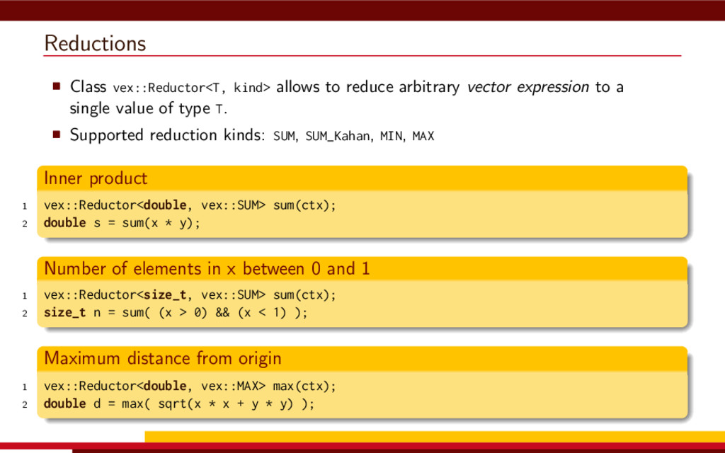 Reductions Class vex::Reductor<T, kind> allows ...