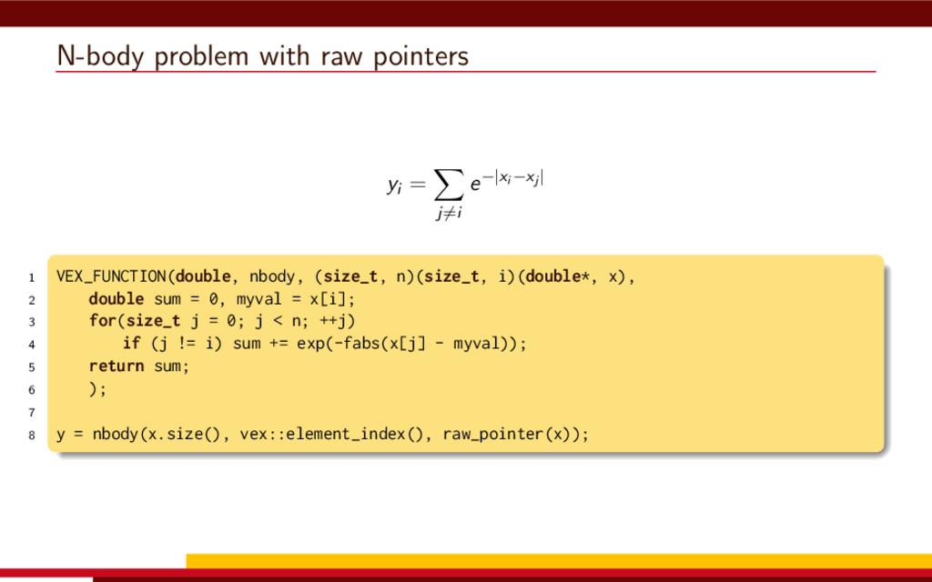 N-body problem with raw pointers yi = j=i e−|xi...