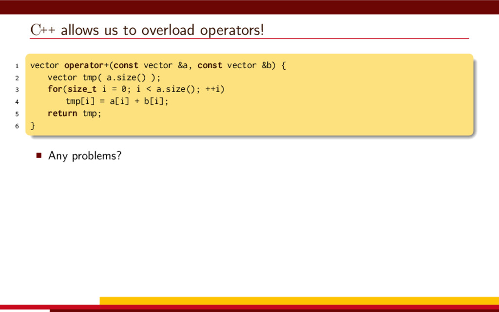 C++ allows us to overload operators! 1 vector o...