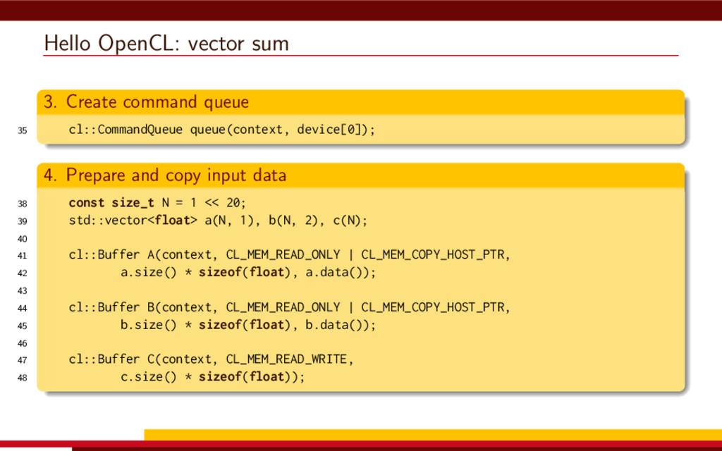 Hello OpenCL: vector sum 3. Create command queu...
