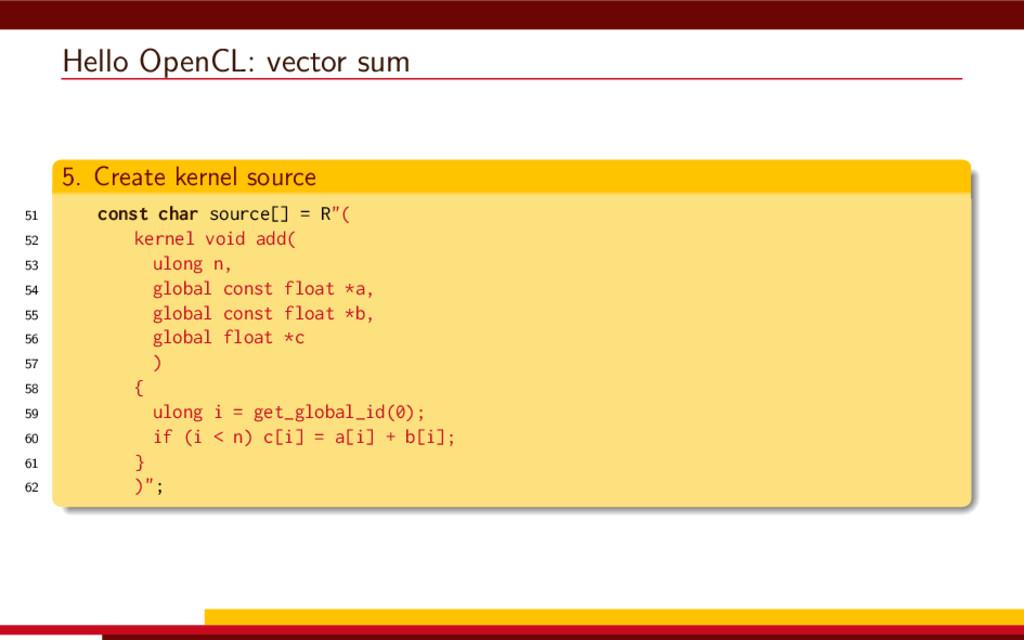 Hello OpenCL: vector sum 5. Create kernel sourc...