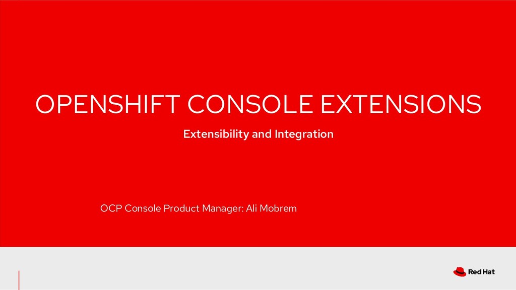 OCP Console Product Manager: Ali Mobrem OPENSHI...