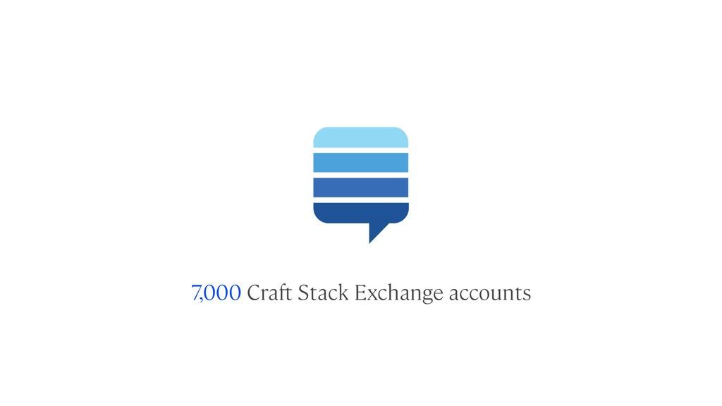 7,000 Craft Stack Exchange accounts