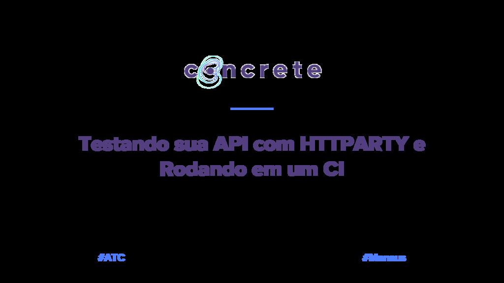 Testando sua API com HTTPARTY e Rodando em um C...