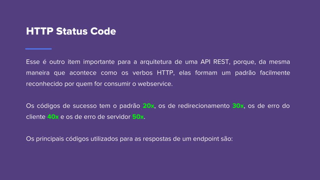 HTTP Status Code Esse é outro item importante p...