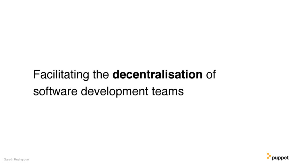 Facilitating the decentralisation of software d...
