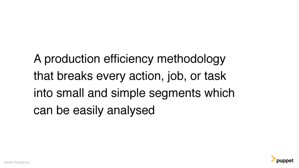A production efficiency methodology that breaks ...