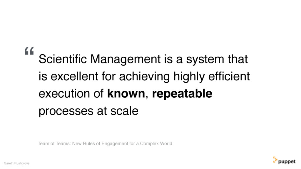 Scientific Management is a system that is excell...