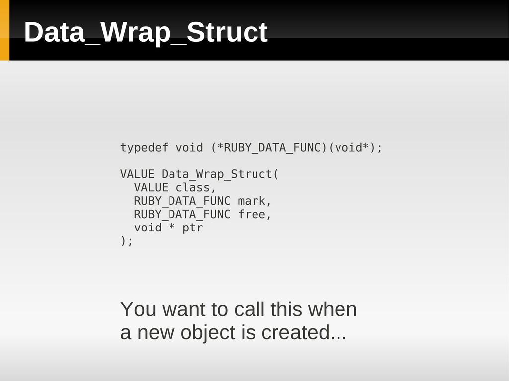 Data_Wrap_Struct typedef void (*RUBY_DATA_FUNC)...