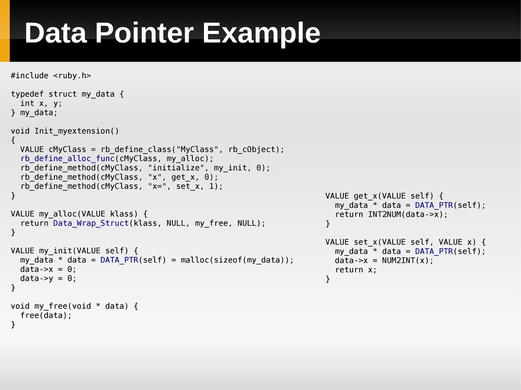 Data Pointer Example #include <ruby.h> typedef ...