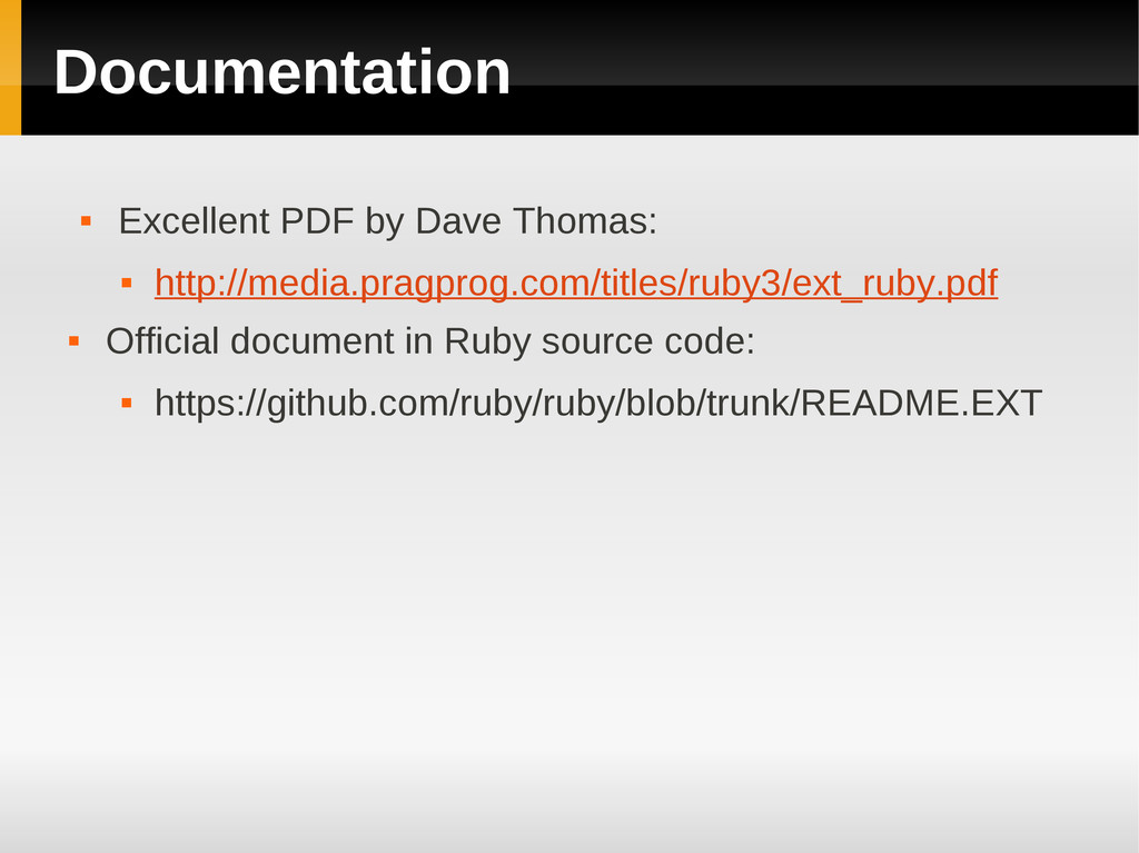 Documentation  Excellent PDF by Dave Thomas: ...