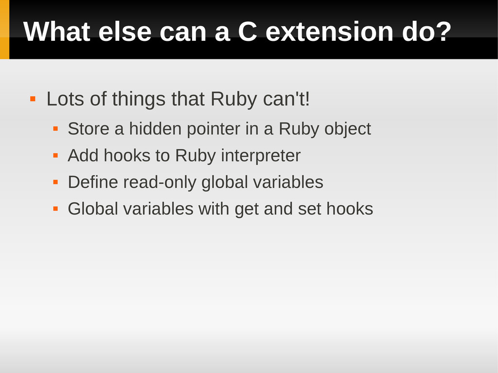 What else can a C extension do?  Lots of thing...