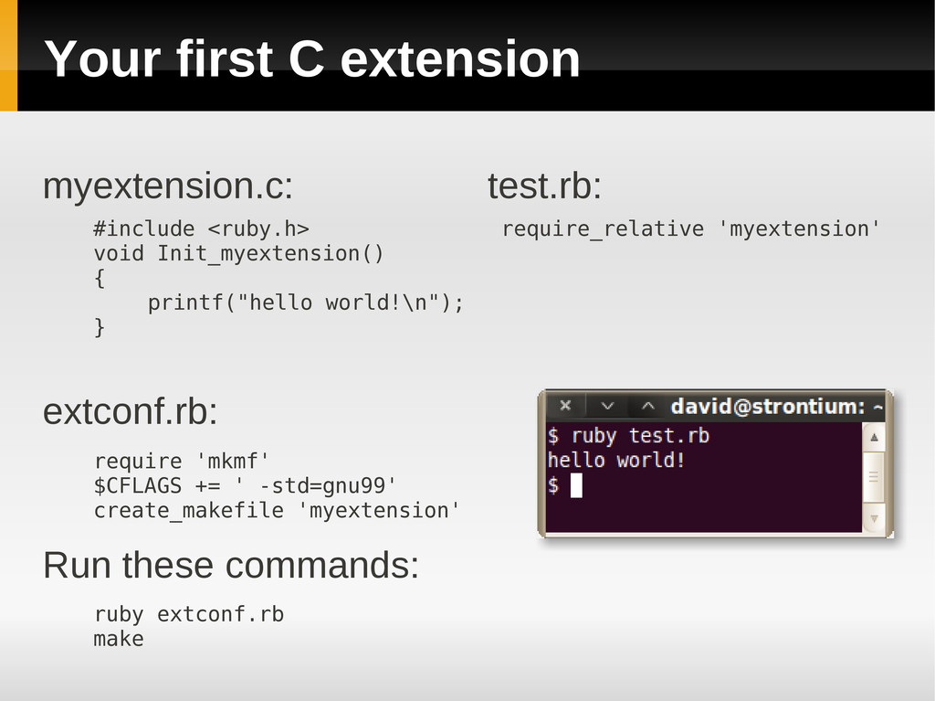 Your first C extension myextension.c: #include ...