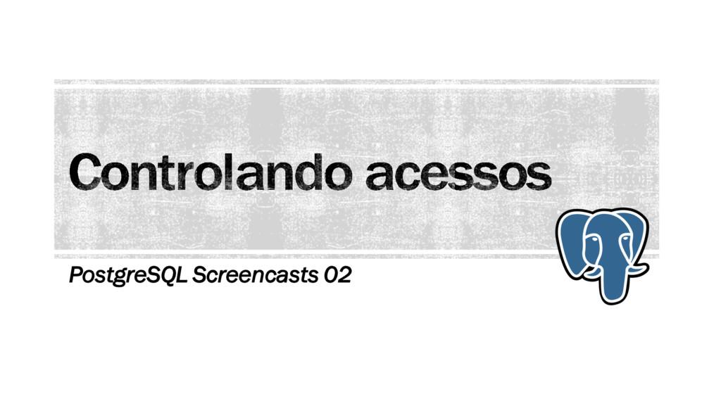 PostgreSQL Screencasts 02