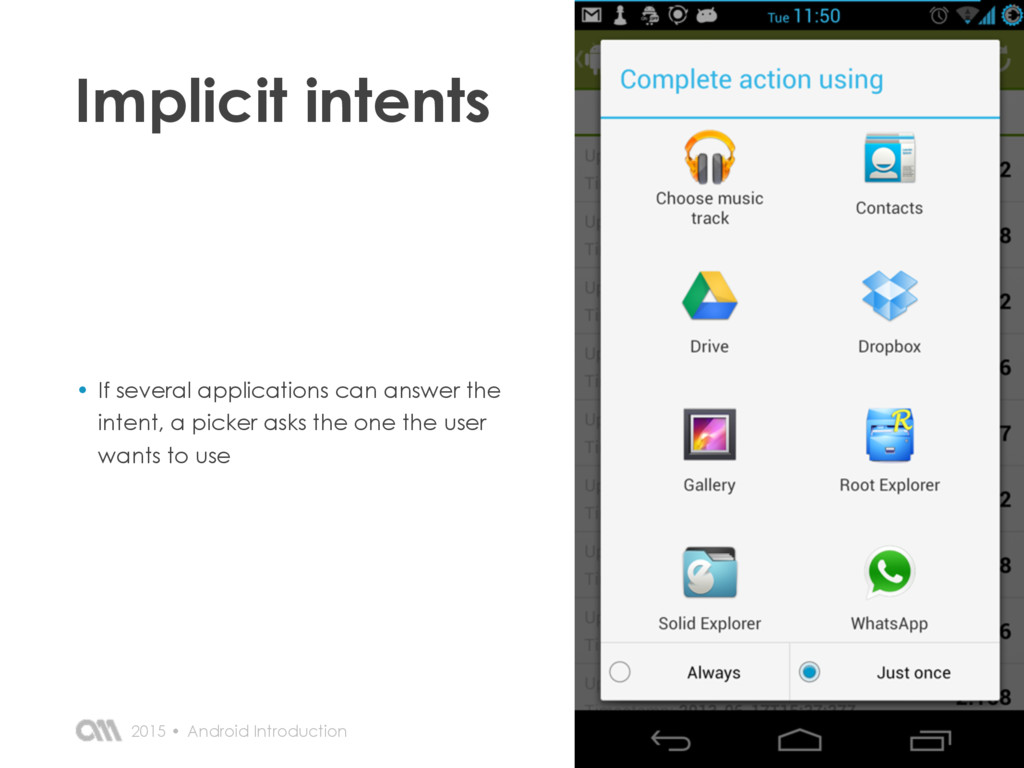 Android Introduction 2015 • Implicit intents • ...