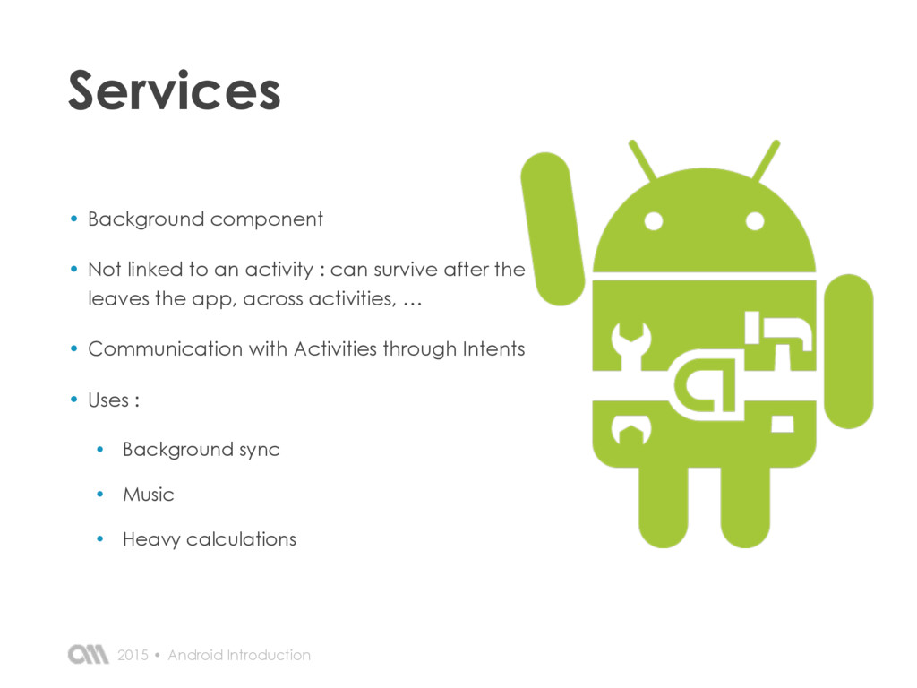 Android Introduction 2015 • Services • Backgrou...