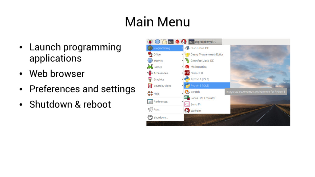 Main Menu ● Launch programming applications ● W...