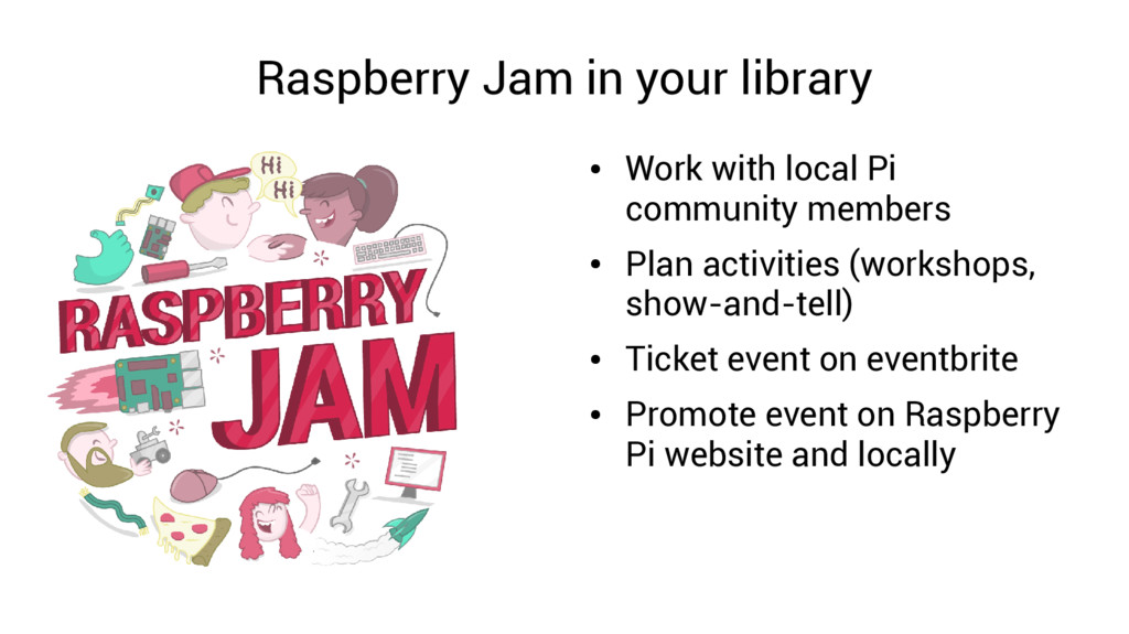 Raspberry Jam in your library ● Work with local...