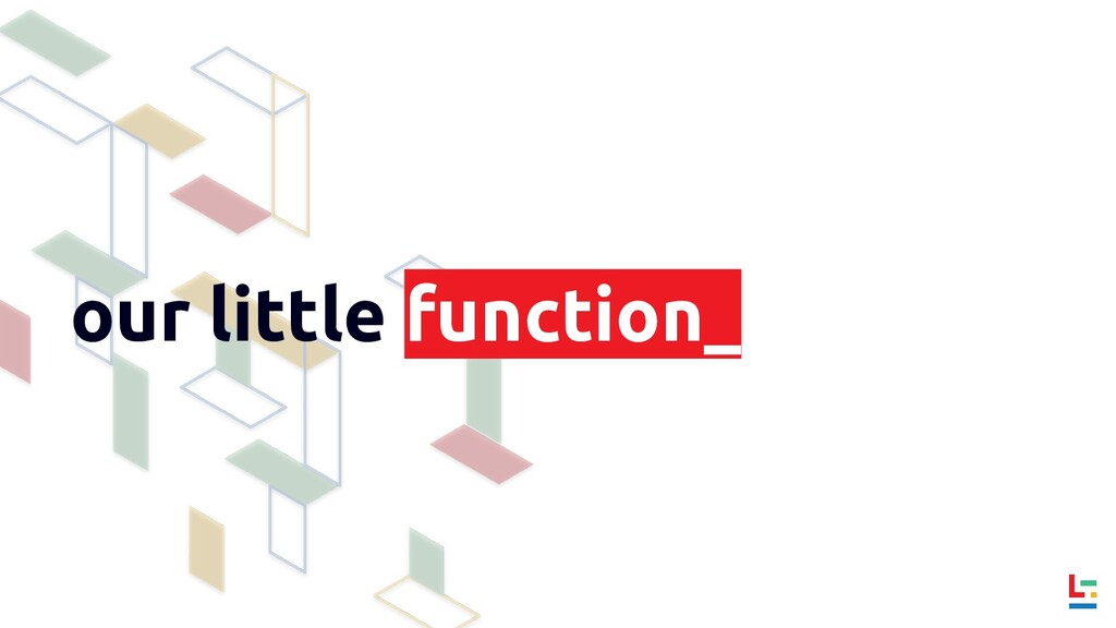 our little function_