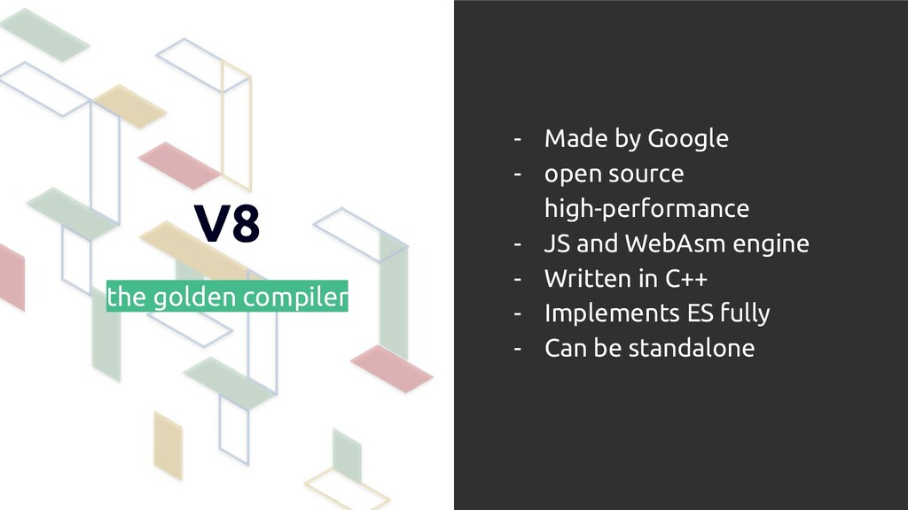 V8 the golden compiler - Made by Google - open ...