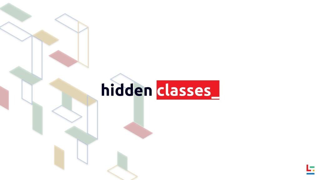 hidden classes_