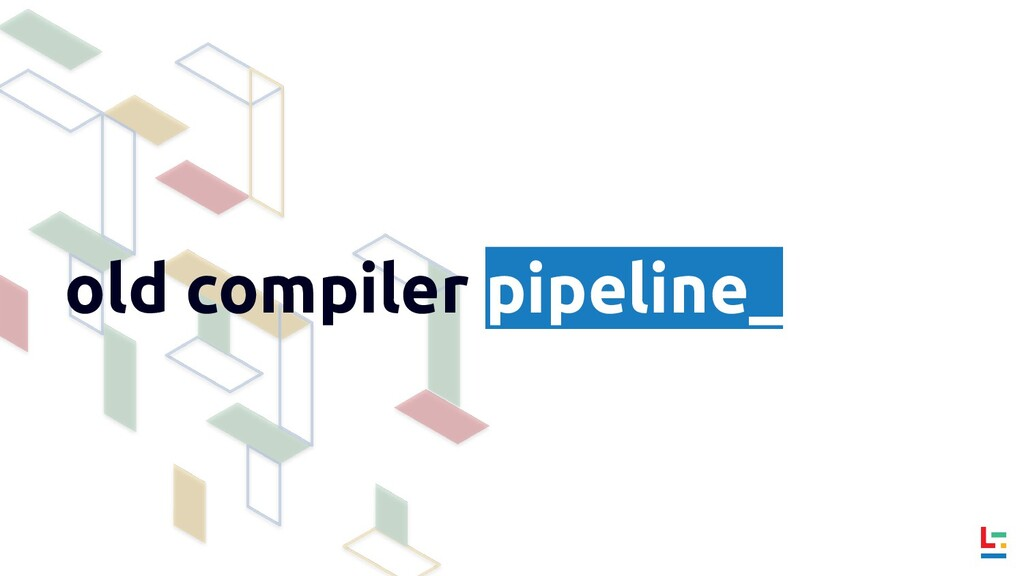 old compiler pipeline_