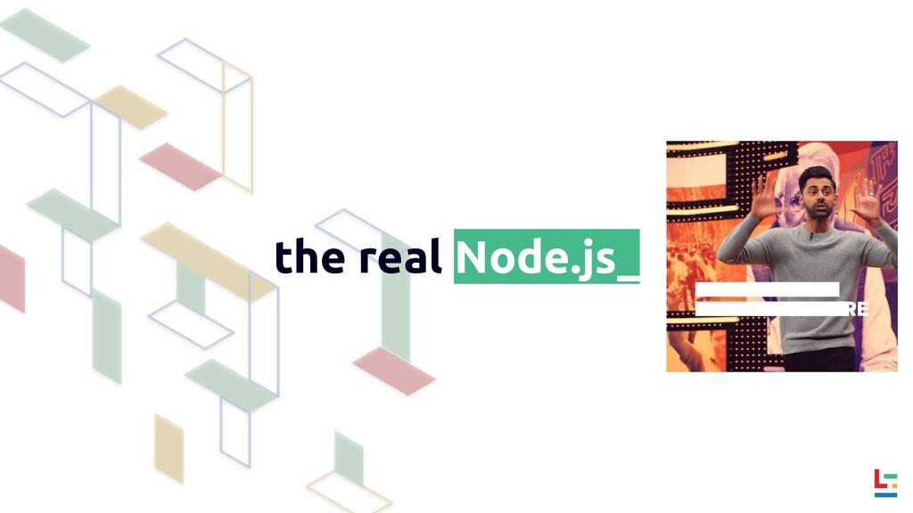 the real Node.js_