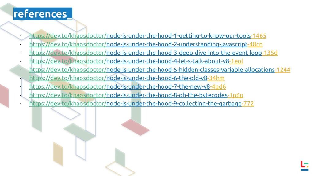 references_ - https://dev.to/khaosdoctor/node-j...