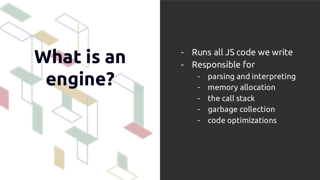 What is an engine? - Runs all JS code we write ...