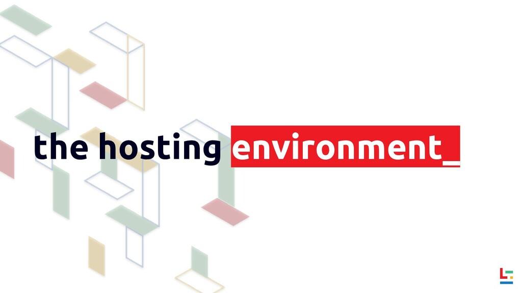 the hosting environment_