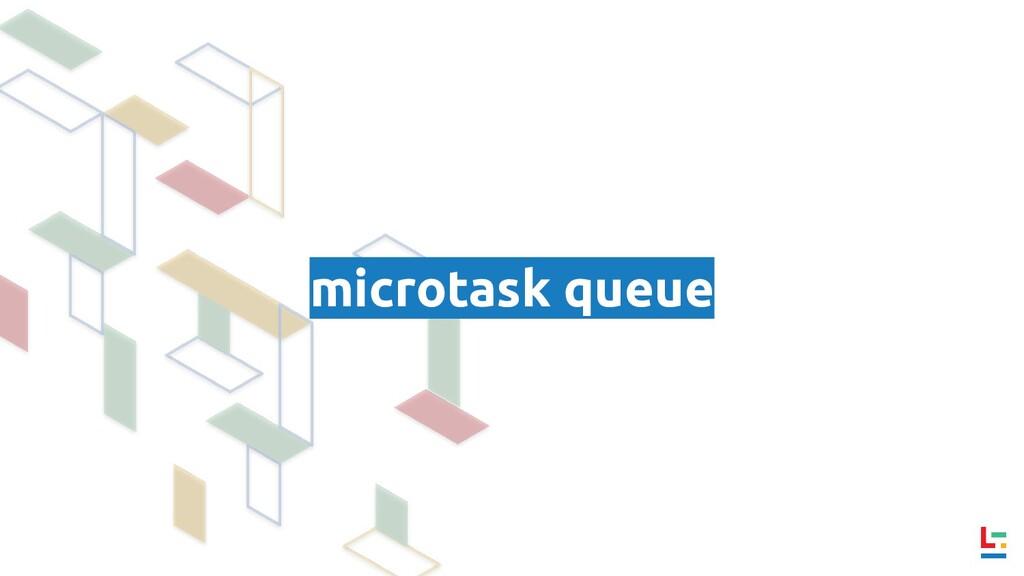 microtask queue