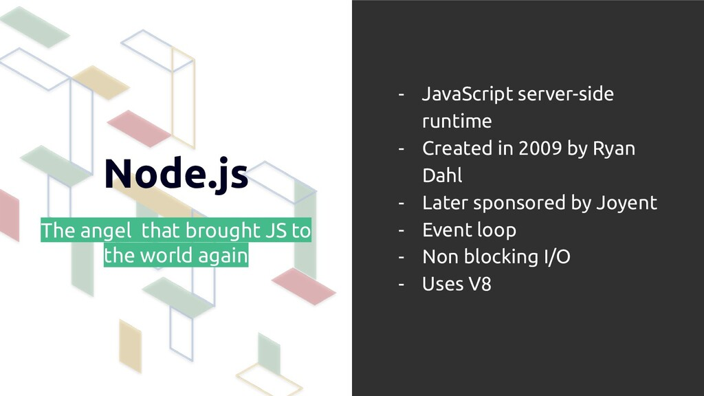 Node.js The angel that brought JS to the world ...