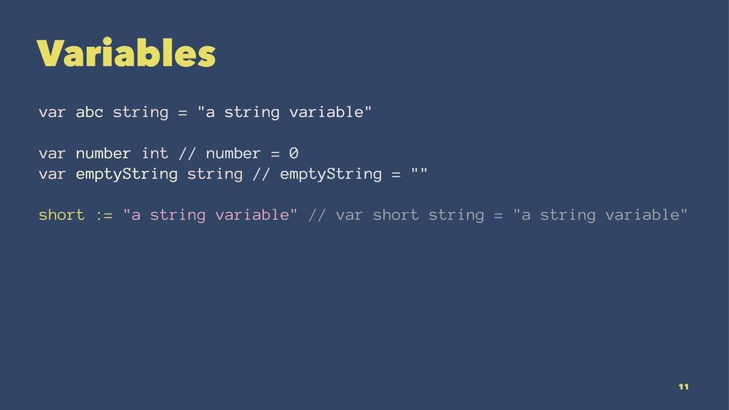 "Variables var abc string = ""a string variable"" ..."