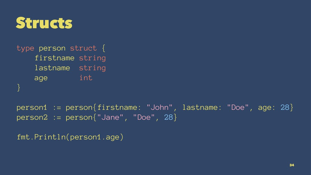 Structs type person struct { firstname string l...